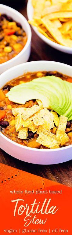 YUMMY Lentil Tortilla Stew, Whole Food Plant Based, vegan, gluten free, oil free, refined sugar free, healthy