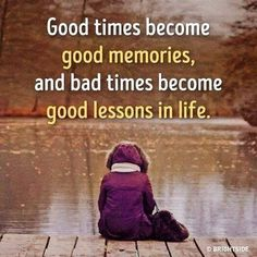 Good times become good memories