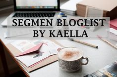 SEGMEN BLOGLIST BY KAELLA.