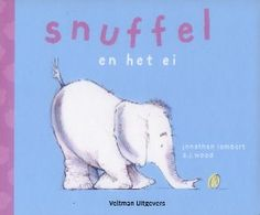 Snuffel en het ei.   Snuffel de kleine olifant zoekt iemand om mee te spelen...