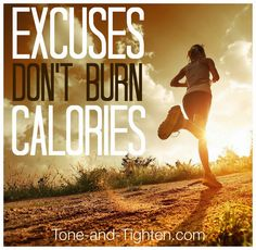 Stop making excuses and start seeing results. #fitness #motivation #inspiration from Tone-and-Tighten.com