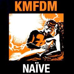 /KMFDM/Naive/