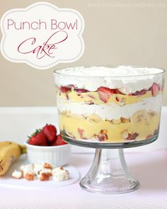 Punch Bowl Cake 1- box Angel Food Cake (prepared) 1- 16 oz container of cool whip 2- boxes vanilla flavored instant pudding (prepared) 2- pints strawberries 3- bananas 1- 20 oz can pineapple chunks