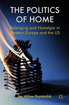 The Politics of Home: Belonging and Nostalgia in Europe a... https://www.amazon.com/dp/0230293999/ref=cm_sw_r_pi_dp_x_4TLZzbRCQZWQ7