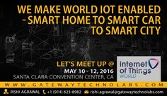 Gateway TechnoLabs ‏@gtwlabs: Let's meet up @iotworldnews & explore together possibilities of connecting Homes, Cars & Cities! #IoTWorld16 #IoT