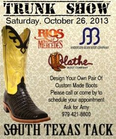 Attn Cowboy Boot Lovers! Tomorrow is your day! Stop by our in-store trunk show on Saturday, October 26 to design your own custom pair of Anderson Bean Boot Company, @Jay C C Rios of Mercedes Boot Company , or Olathe Boot Company boots! | SouthTexasTack.com