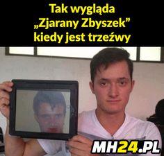 Tak wygląda 'Zjarany Zbyszek' kiedy jest trzeźwy Wtf Funny, Funny Memes, Hilarious, Jokes, I Cant Even, Best Memes, Cool Pictures, Haha, Thats Not My