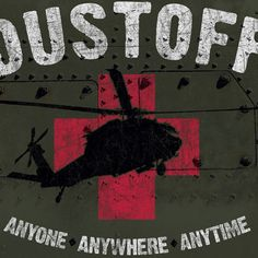 Dustoff: the medevac helicopter system.  These brave pilots often placed themselves at risk by landing during a firefight with the enemy to pick up wounded soldiers.