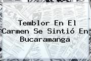 http://tecnoautos.com/wp-content/uploads/imagenes/tendencias/thumbs/temblor-en-el-carmen-se-sintio-en-bucaramanga.jpg Temblor En Bucaramanga. Temblor en El Carmen se sintió en Bucaramanga, Enlaces, Imágenes, Videos y Tweets - http://tecnoautos.com/actualidad/temblor-en-bucaramanga-temblor-en-el-carmen-se-sintio-en-bucaramanga/