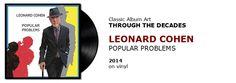 ♫ Leonard Cohen - Popular Problems (2014) - Through the Decades - #spotify #vinyl https://www.selected4u.net/caa/studio/decades/leonardcohen/popularproblems/play.html