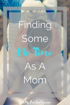 Finding Some Me Time As A Mom - Spit Up and Sit Ups