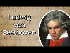 Ludwig van Beethoven - Famous Composers in History