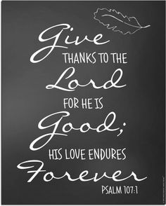Give Thanks to The Lord - Neat Free Printable Scripture Chalkboard Art, Fall Chalkboard Art, Thanksgiving Chalkboard, Christmas Chalkboard Art, Chalkboard Drawings, Chalkboard Lettering, Chalkboard Designs, Chalkboard Paint, Chalkboard Quotes