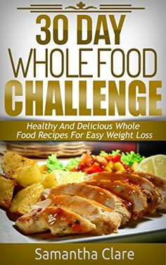 30 Day Whole Food Challenge - Healthy And Delicious Whole... https://www.amazon.com/dp/B01FS8UUVM/ref=cm_sw_r_pi_dp_zR-sxb92SBEYD