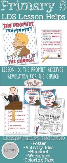 LDS LESSON HELPS FOR PRIMARY 5 Lesson 15: The Prophet Receives Revelation for the Church. #LDSPRIMARY #PROPHET #PRESIDENTMONSON #JOSEPHSMITH #LDSLESSONHELPS
