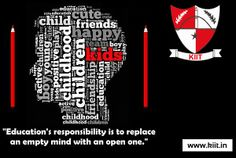 "#KIIT - ""Education's responsibility is to replace an empty mind with an open one"" http://www.kiit.in/"