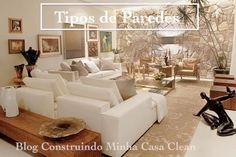 Construindo Minha Casa Clean: Tipos de Paredes! 30 Lindas Inspirações!!!