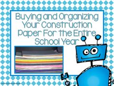 Bright Ideas Blog Hop - Buying and Organizing Your Construction Paper For the Entire School Year
