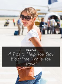 Lorna Jane's Travel Tips: How to Step Off the Plane Feeling Fabulous, Energized, and Bloat-Free - Popsugar Fitness.