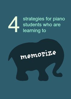 Make memorizing pieces a snap with these 4 strategies | www.teachpianotoday.com #pianoteaching #pianolessons #pianostudio