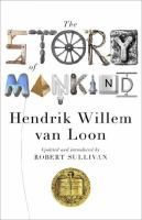 The Story of Mankind by Hendrik Willem van Loon|1922 Newberry Winner|Beginning with the origins of human life and sweeping forward to illuminate all of history, van Loon's incomparable prose and original illustrations present a lively rendering of the people and events that have shaped the world we live in today.