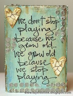 One of my favorite sayings.Layers of ink: Altered Wooden Blocks, made with Darkroom Door stamps, Distress Paint, Crackle Paste, Molding Paste and various stencils. Great Quotes, Me Quotes, Motivational Quotes, Journal Pages, Journals, Inspiring Quotes About Life, Quotes About Fun, Inspirational Thoughts, Altered Art