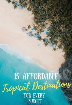 With these budget-friendly tropical destinations, you can have all the luxury and none of the money stress. Here are 15 affordable tropical destinations! #tropicaldestinations #tropicaltravel #affordabletravel #budgettravel