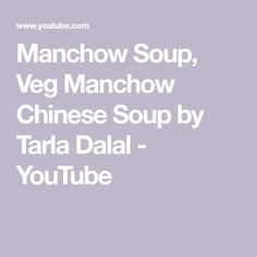 Manchow Soup, Veg Manchow Chinese Soup by Tarla Dalal - YouTube