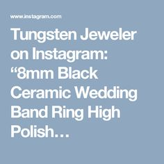 "Tungsten Jeweler on Instagram: ""8mm Black Ceramic Wedding Band Ring High Polish…"