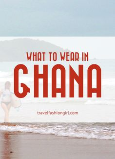 Wondering What to wear in Ghana? Find out tips from one of our writers who spent a year living there! Click through for more info :)