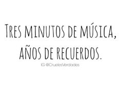 TRES MINUTOS DE MÚSICA, AÑOS DE RECUERDOS. #frases