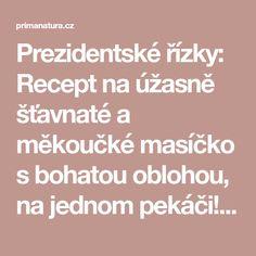 Prezidentské řízky: Recept na úžasně šťavnaté a měkoučké masíčko s bohatou oblohou, na jednom pekáči! - Strana 2 z 2 - primanatura.cz