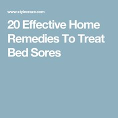20 Effective Home Remedies To Treat Bed Sores
