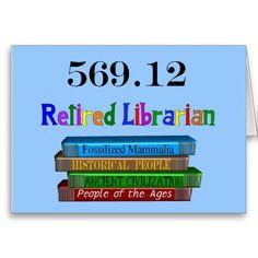 http://rlv.zcache.com/retired_librarian_569_0_dewey_decimal_system_card-r77f94763910848b299009820700db8ce_xvuak_8byvr_512.jpg