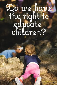 Do we have the right to educate children?