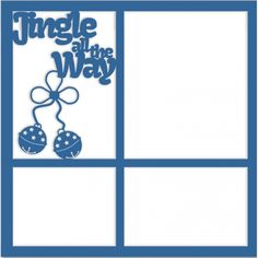 Jingle All The Way - Laser Die Cut Scrapbook Overlay