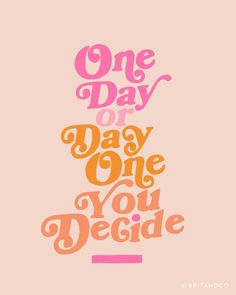 one day or day one,