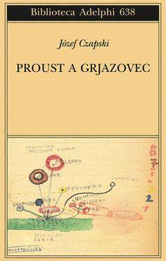 Józef Czapski, Proust e il ritorno della memoria nella 'terra disumana' dei gulag. Proust a Grjazovec (Adelphi, pp. 125, euro 18) è un libro decisamente particolare. Denso, a tratti commovente, lum…