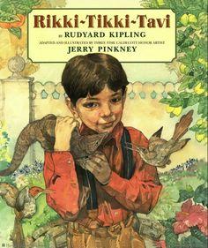 One of my favorites: Rikki-Tikki-Tavi  by Rudyard Kipling and Jerry Pinkney