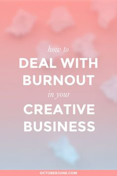 How to Deal With Burnout in Your Creative Business http://itz-my.com