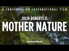 ▶ Nature Is Speaking – Julia Roberts is Mother Nature | Conservation International (CI) - YouTube