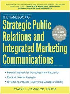 Título: The handbook of strategic public relations and integrated communications / Autor: Caywood, Clarke L. / Ubicación: Biblioteca FCCTP - USMP 1er Piso / Código: 659.2 H