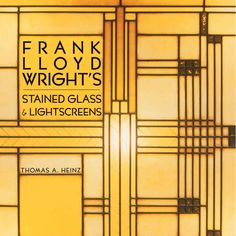 Frank Lloyd Wright's Stained Glass & Lightscreens - 9781586858438 ...