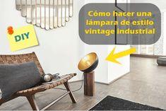 Tutorial DIY Cómo hacer una lámpara vintage de estilo industrial económica, con diseño y muy fácil. Blog, Diy, Home Decor, Vintage Style, Wood Scraps, Do It Yourself, Homemade Home Decor, Bricolage, Blogging