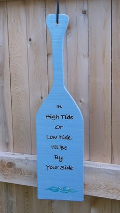 In High Tide Or Low Tide I'll Be By Your Side Hand by kbaxter225, $17.50