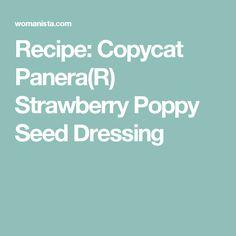 Recipe: Copycat Panera(R) Strawberry Poppy Seed Dressing