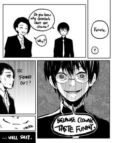 Tokyo Ghoul (if you never read manga before read from the right panel to the left panel)