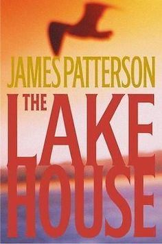 The Lake House by James Patterson Hardcover in excellent condition