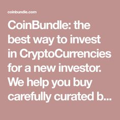 CoinBundle: the best way to invest in CryptoCurrencies for a new investor. We help you buy carefully curated bundles of CryptoCurrencies with one-click, the ideal approach according to experts. Best Way To Invest, Crypto Currencies, Investors, Blockchain, Good Things