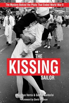 The Kissing Sailor: The Mystery Behind the Photo That Ended World War II | 10-20-12